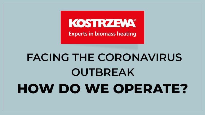 KOSTRZEWA company facing the coronavirus outbreak - how do we operate?